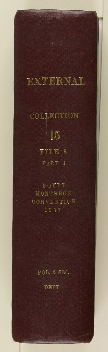 Coll 15/3(1) 'Egypt. Abolition of Capitulations in Montreux Conference and Convention 1937' [‎spine] (3/1220)