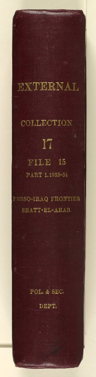 Coll 17/15(1) 'Perso-Iraq Relations: Persia-Iraq frontier; Persia's claim in the Shatt-el-Arab' [‎spine] (3/961)