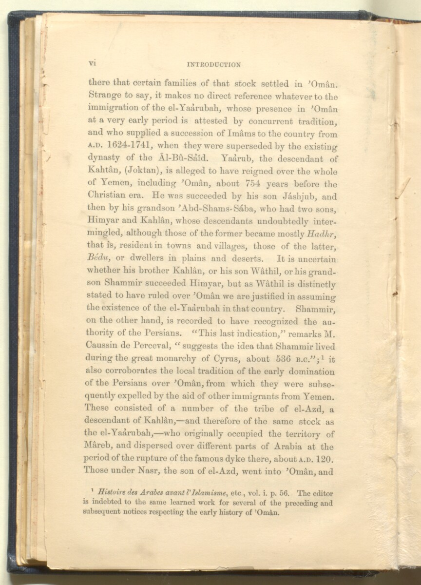 'History of the imâms and seyyids of 'Omân by Salîl-ibn-Razîk, from A.D. 661-1856; translated from the original Arabic, and edited with notes, appendices, and an introduction, continuing the history down to 1870, by George Percy Badger, F.R.G.S., late chaplain in the Presidency of Bombay.' [6] (39/612)