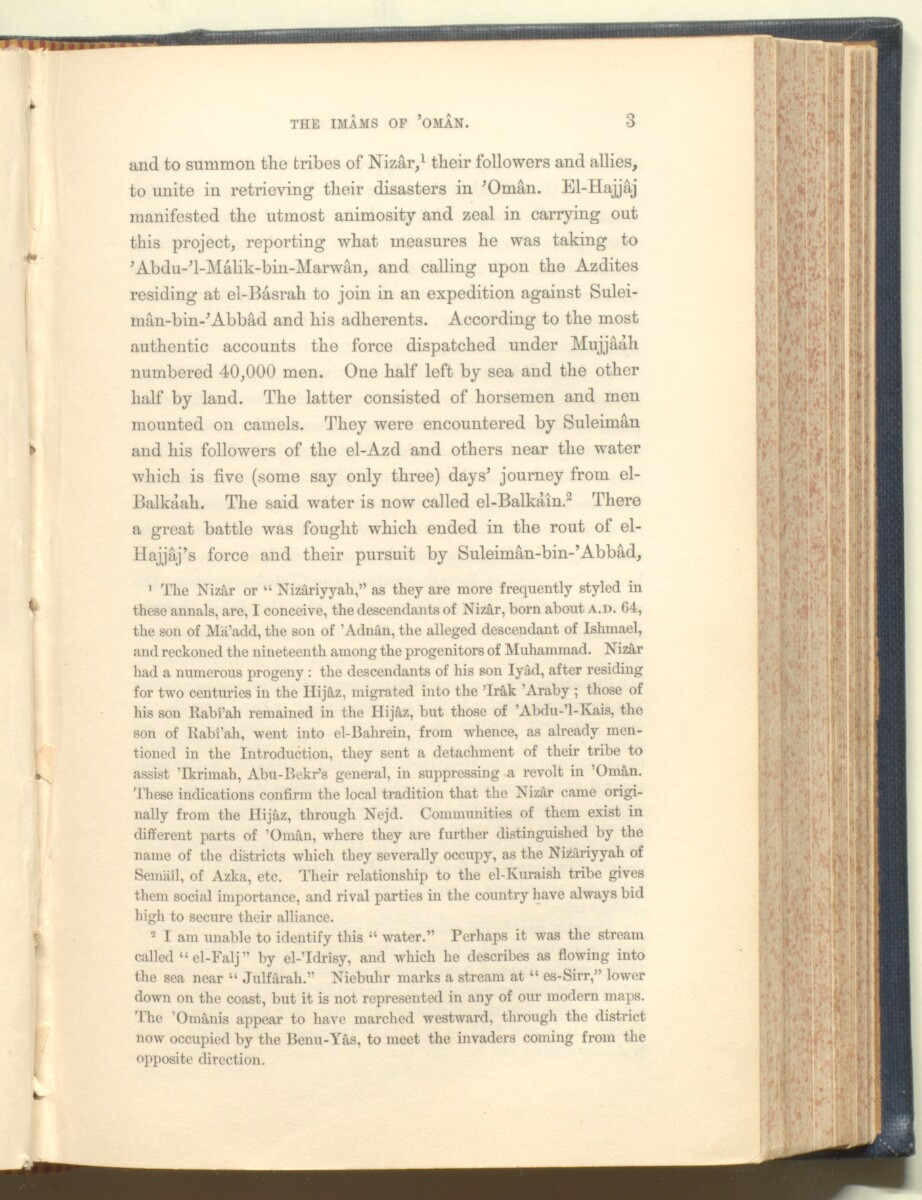 'History of the imâms and seyyids of 'Omân by Salîl-ibn-Razîk, from A.D. 661-1856; translated from the original Arabic, and edited with notes, appendices, and an introduction, continuing the history down to 1870, by George Percy Badger, F.R.G.S., late chaplain in the Presidency of Bombay.' [‎3] (164/612)