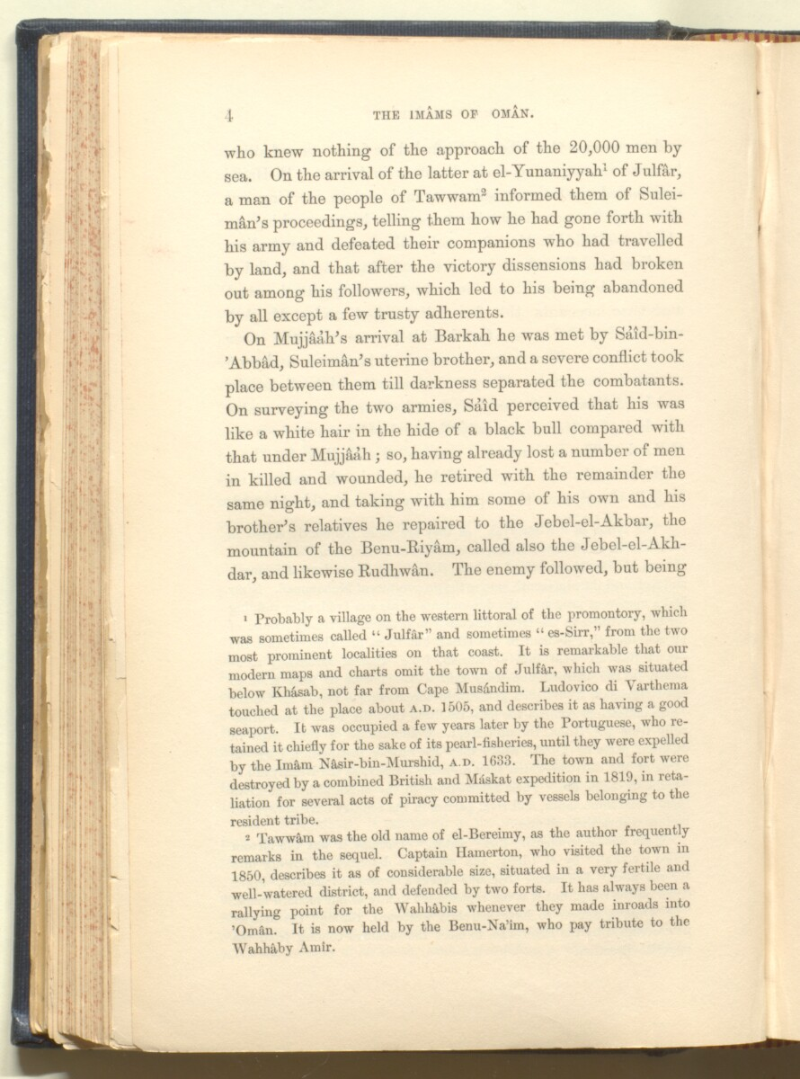 'History of the imâms and seyyids of 'Omân by Salîl-ibn-Razîk, from A.D. 661-1856; translated from the original Arabic, and edited with notes, appendices, and an introduction, continuing the history down to 1870, by George Percy Badger, F.R.G.S., late chaplain in the Presidency of Bombay.' [4] (165/612)