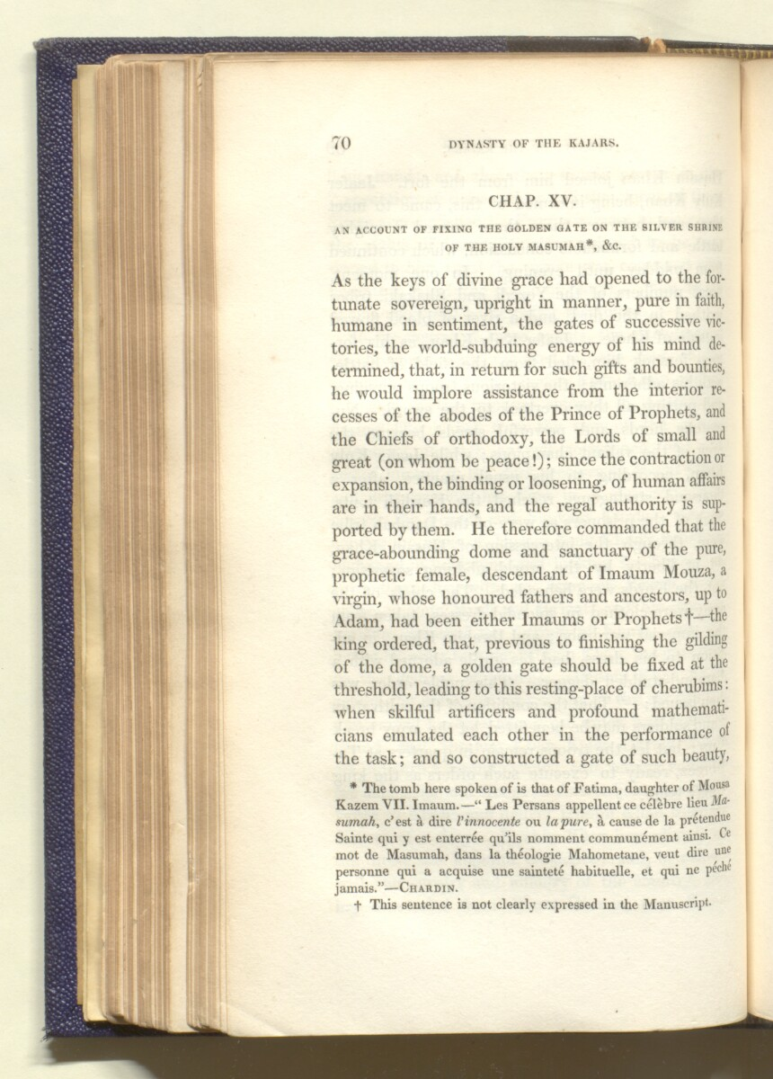 'The dynasty of the Kajars translated from the original Persian manuscript presented by His Majesty Faty Aly Shah to Sir Harford Jones Brydges ... to which is prefixed a succinct account of the history of Persia previous to that period illustarted with plates and a map of Western Persia' [70] (287/684)