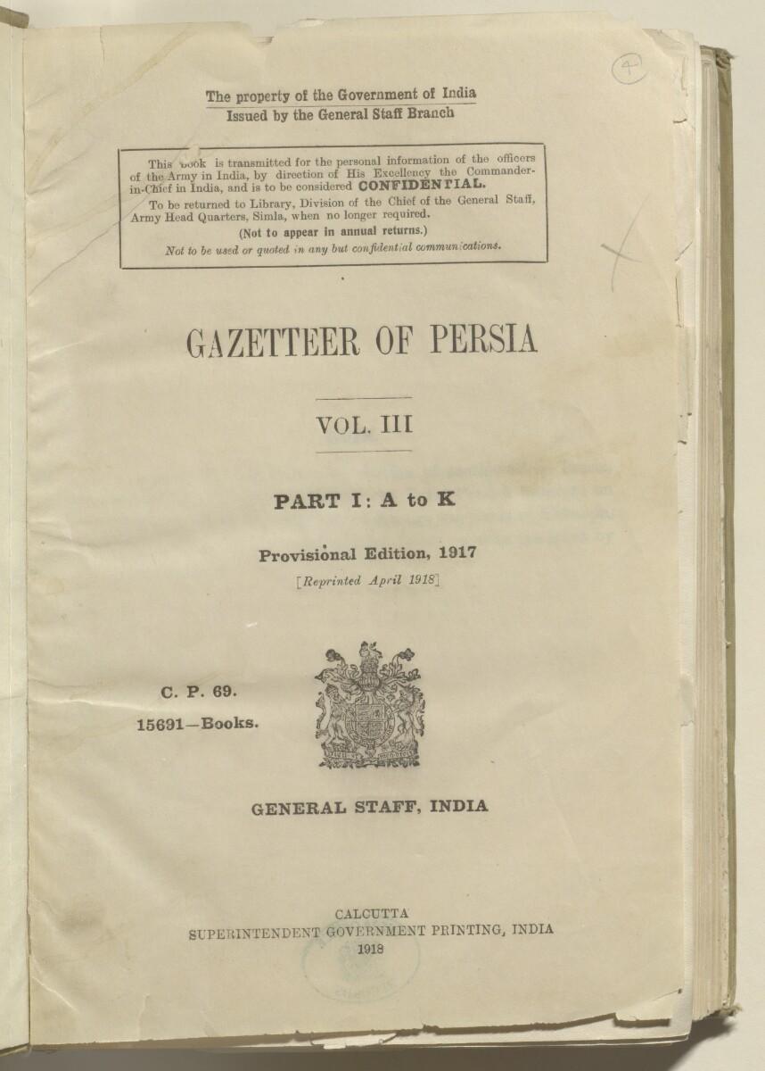 'GAZETTEER OF PERSIA. VOL. III. PART I: A to K' [4r] (12/1278)